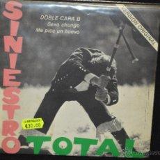 Discos de vinilo: SINIESTRO TOTAL - SEXO CHUNGO / ME PICA UN HUEVO - SINGLE GATEFOLD. Lote 46204041