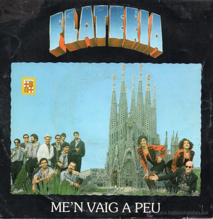 PLATERIA, SG, ME´N VAIG A PEU (J.M. SERRAT) + 1, AÑO 1990 PROMO (Música - Discos - Singles Vinilo - Grupos Españoles de los 90 a la actualidad)
