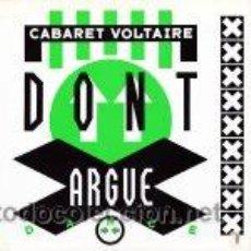 Discos de vinilo: CABARET VOLTAIRE - DONT ARGUE - RARE - IMPORT - PHARLOPHONE. Lote 46205936