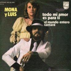 Discos de vinilo: MONA Y LUIS, SG, TODO MI AMOR ES PARA TI + 1, AÑO 1975. Lote 46223296
