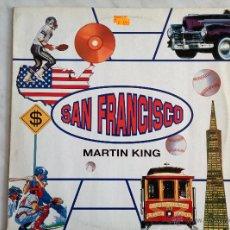 Discos de vinilo: MARTIN KING. SAN FRANCISCO. VERSION CLUB DEL TEMA DE SCOTT MCKENZIE.. Lote 46226203