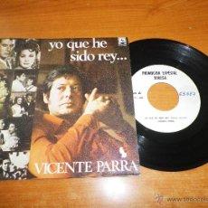 Discos de vinilo: VICENTE PARRA YO QUE HE SIDO EL REY / SOLEDADES SINGLE VINILO PROMO 1973 JUAN PARDO MANOLO GALVAN . Lote 46226231