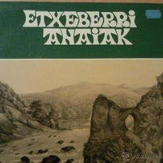 Discos de vinilo: ETXEBERRIK ANAIAK LP CARPETA DOBLE ELKAR 1981. Lote 46228046