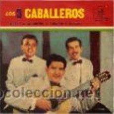 Discos de vinilo: LOS 3 CABALLEROS EP SELLO ODEON AÑO 1958. Lote 46244622