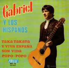 """Discos de vinilo: GABRIEL Y LOS HISPANOS - EP VINILO 7"""" - AUTOGRAFIADO - EDITADO ESPAÑA - TAKA TAKATA + 3 - FONAL 1973. Lote 46269909"""
