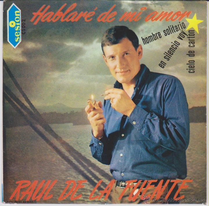 RAUL DE LA FUENTE - HABLARE DE MI AMOR - EN SILENCIO VOY ( TEMA HERMANS HERMITS ) EP SPAIN 1967 EX/ (Música - Discos de Vinilo - EPs - Solistas Españoles de los 50 y 60)