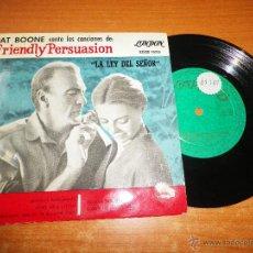 Discos de vinilo: PAT BOONE CANTA LAS CANCIONES DE FRIENDLY PERSUASION EP VINILO LONDON HECHO EN ESPAÑA 5 TEMAS. Lote 46299816