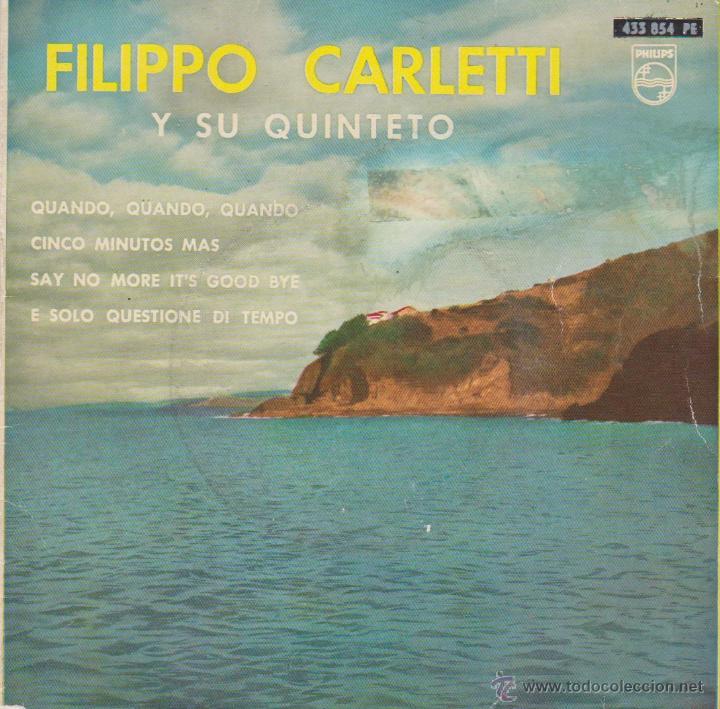FILIPPO CARLETTI Y SU QUINTETO - QUANDO, QUANDO - CINCO MINUTOS MAS + 2 - EP SPAIN 1962 VG+ / VG++ (Música - Discos de Vinilo - EPs - Canción Francesa e Italiana)