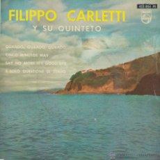 Discos de vinilo: FILIPPO CARLETTI Y SU QUINTETO - QUANDO, QUANDO - CINCO MINUTOS MAS + 2 - EP SPAIN 1962 VG+ / VG++. Lote 46327581