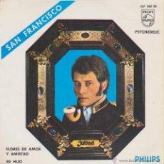 Discos de vinilo: JOHNNY HALLYDAY - SAN FRANCISCO - FLORES DE AMOR Y AMISTAD + 2 - EP SPAIN 1967 EX / EX. Lote 46327660