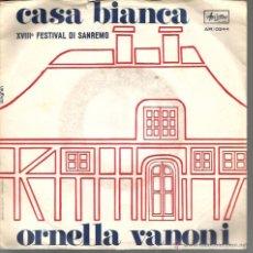 Discos de vinilo: SG ORNELLA VANONI _ CASA BIANCA ( FESTIVAL DE SAN REMO ) + SERAFINO . Lote 46339141