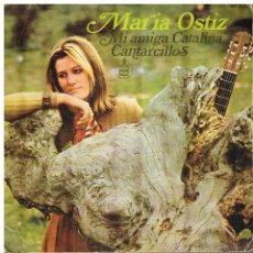 Discos de vinilo: MARÍA OSTIZ - MI AMIGA CATALINA / CANTARCILLOS - SINGLE 1968. Lote 46364199