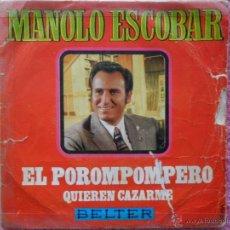 Discos de vinilo: MANOLO ESCOBAR 1970 BELTER 07756 EL POROMPOMPERO DISCO VINILO. Lote 46365808