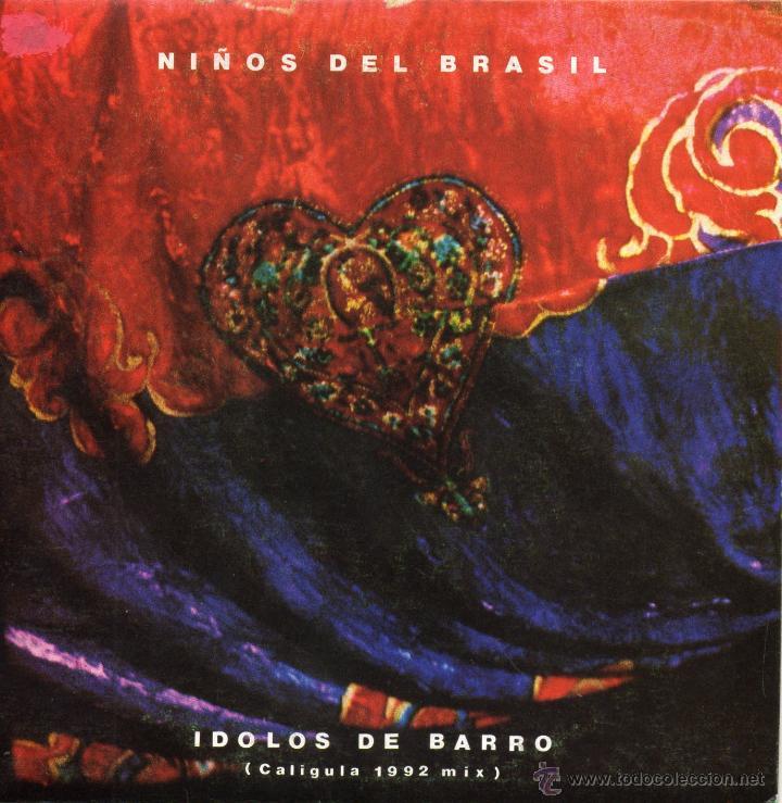 NIÑOS DEL BRASIL, SG, IDOLOS DE BARRO (CALIGULA 1992 MIX), AÑO 1992 (Música - Discos - Singles Vinilo - Grupos Españoles de los 90 a la actualidad)