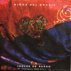 Discos de vinilo: NIÑOS DEL BRASIL, SG, IDOLOS DE BARRO (CALIGULA 1992 MIX), AÑO 1992. Lote 46367600