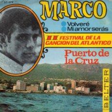 Discos de vinilo: MARCO - FESTIVAL CANCION DEL ATLANTICO, SG, VOLVERÉ + 1, AÑO 1967. Lote 46368064