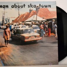 Discos de vinilo: VINILO - MAN ABOUT SKA-TOWN - KING EDWARDS. Lote 46386728