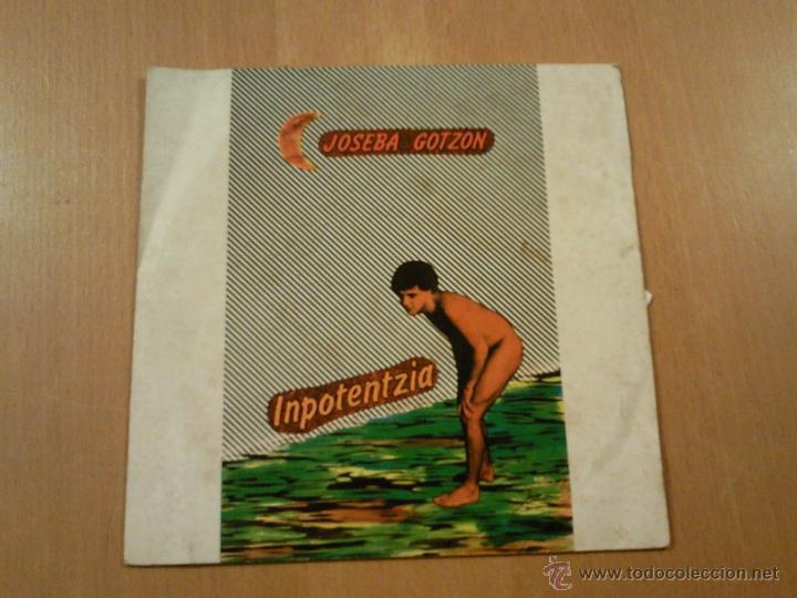 JOSEBA GOTZON - INPOTENTZIA /ENAMORATU NINTZEN - SP 1985 (Música - Discos - Singles Vinilo - Cantautores Españoles)