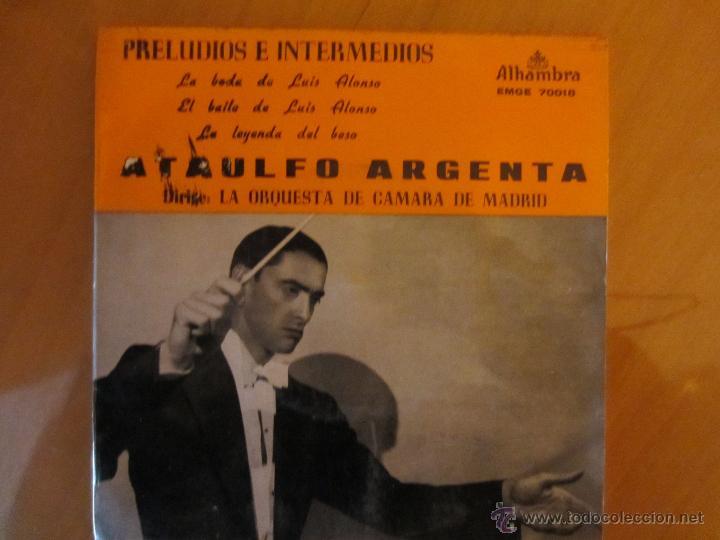 PRELUDIOS E INTERMEDIOS- ORQ.CAMARA DE MADRID-DIR.ATAULFO ARGENTA-ALHAMBRA 1962 /MAS REGALO (Música - Discos de Vinilo - Maxi Singles - Clásica, Ópera, Zarzuela y Marchas)