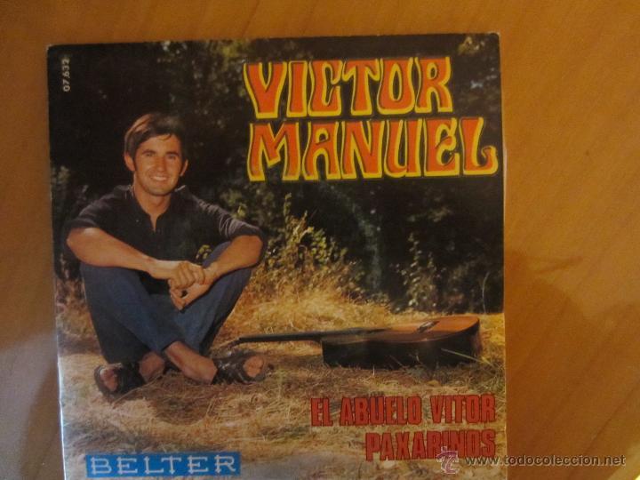 VICTOR MANUEL- EL ABUELO VITOR /PAXARINOS- BELTER- 1969 (Música - Discos - Singles Vinilo - Solistas Españoles de los 50 y 60)