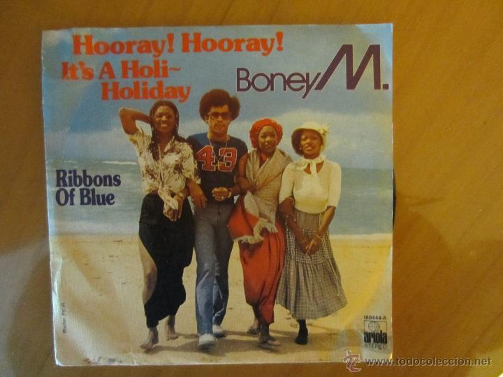 BONEY M.-HOORAY¡ HOORAY¡IT´S A HOLI-HOLIDAY- RIBBONS OF BLUE- ARIOLA 1979 (Música - Discos - Singles Vinilo - Funk, Soul y Black Music)