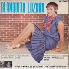Discos de vinilo: BLANQUITA LOZANO - DE LA PELICULA: UN CHILENO EN ESPAÑA - VENTE MAS CERCA ( TWIST ) + 3 - EP SPAIN. Lote 46403001