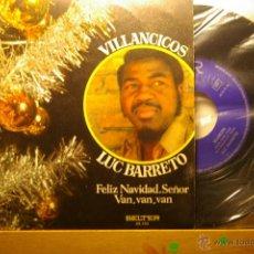 Discos de vinilo: LUC BARRETO VILLANCICOS SINGLE. Lote 46416312