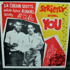 Discos de vinilo: SIR COXSON SELECTS WHILE ROLAND ALPHONSO PLAYS SKA STRICTLY FOR YOU. Lote 46428457
