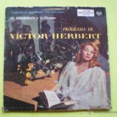 Discos de vinilo: VICTOR HERBERT-AL GOODMAN AND HIS ORCHESTRA EP REFRESCO DE AJENJO , LA CHICA DE MIS SUEÑOS + 2. Lote 46435115
