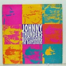 Discos de vinilo: JOHNNY THUNDERS - 'BOOTLEGGING THE BOOTLEGGERS' (LP VINILO. ORIGINAL 1990. REINO UNIDO). Lote 46446077