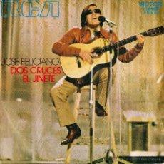 Discos de vinilo: DISCO VINILO JOSE FELICIANO- DOS CRUCES- EL JINETE- RCA VICTOR 1971. 45RPM. Lote 46447664