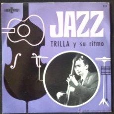 Discos de vinilo: TRILLA Y SU RITMO -JAZZ EP 1966 GUITARRA SWING -RAREZA DEL JAZZ ESPAÑOL - SOLO DISTRIBUIDO A RADIOS. Lote 46449838