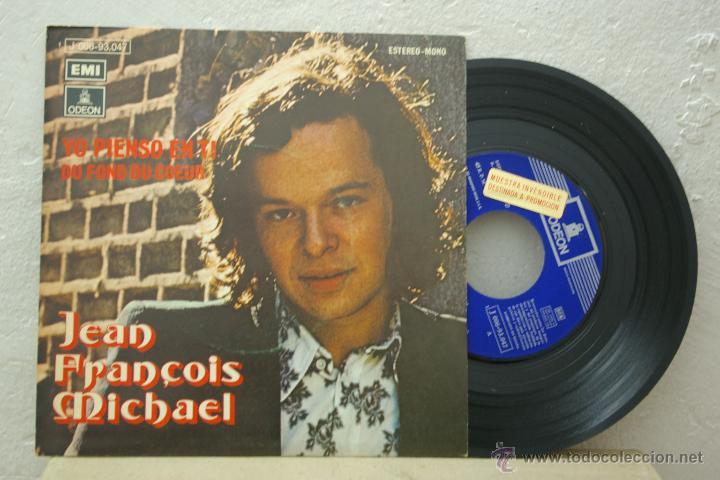 JEAN FRANCOIS MICHAEL- YO PIENSO EN TI -EN ESPAÑOL-DU FOND DU COEUR- (Música - Discos - Singles Vinilo - Canción Francesa e Italiana)