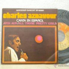 Discos de vinilo: CHARLES AZNAVOUR -AYER AUN EN ESPAÑOL-ALL THOSE PRETTY GIRLS-. Lote 46452127