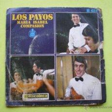 Discos de vinilo: LOS PAYOS-MARIA ISABEL-SINGLE 1969. Lote 46452254