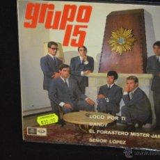 Discos de vinilo: GRUPO 15 - LOCO POR TI + 3 - EP. Lote 46459361