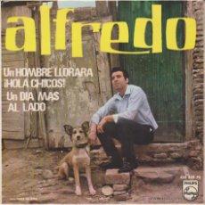 Discos de vinilo: ALFREDO - AL LADO - UN HOMBRE LLORARA + 2 - EP SPAIN 1966 EX / EX. Lote 46466682
