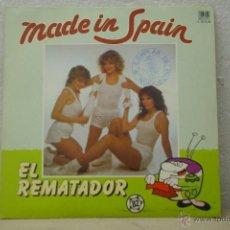 Discos de vinilo: MADE IN SPAIN -EL REMATADOR -Y VIVA ESPAÑA-. Lote 46468084