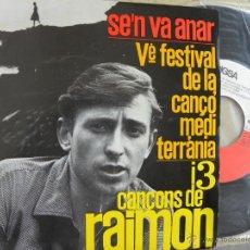 Discos de vinilo: RAIMON -S'EN VA ANAR -EP 1963 -BUEN ESTADO. Lote 46472462