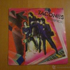 Discos de vinilo: TACONES DIFICIL SINGLE PROMO CON HOJA PROMOCIONAL ZAFIRO 1981. Lote 46475363