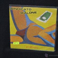 Discos de vinilo: SINDICATO MALONE - EL MILLONARIO / LA RESACA - SINGLE. Lote 46476770