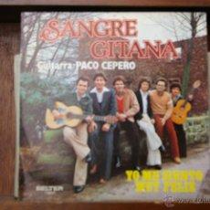 Discos de vinilo: SANGRE GITANA-YO ME SIENTO MUY FELIZ - MARINERO SOY-. Lote 46482148