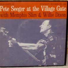 Discos de vinilo: PETE SEEGER AT VILLAGE GATE - WITH MEMPHIS SLIM AND WILLIE DIXON FOLKWAY /EDIGSA - 1972. Lote 46483326