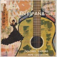 Discos de vinilo: DOLORES VARGAS ( CON PEPE CASTELLON ) - FIESTA EN ESPAÑA - EP BRUNSWICK SPAIN 1962 VG+ / VG++. Lote 46485245