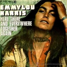 Discos de vinilo: EMMYLOU HARRIS - HERE, THERE AND EVERYWHERE / TOGETHER AGAIN - SINGLE 1976 - THE BEATLES. Lote 46489915