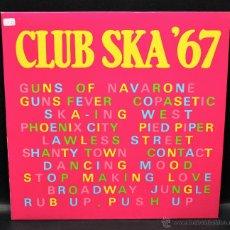 Discos de vinilo: VINILO - CLUB SKA 67. Lote 46504509
