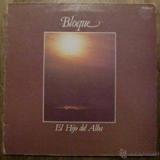 Discos de vinilo: BLOQUE - EL HIJO DEL ALBA (LP, ALBUM). Lote 46507809