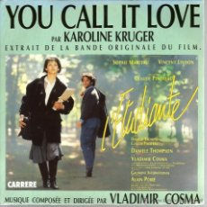 Discos de vinilo: SG BSO YOU CALL IT LOVE : VLADIMIR COSMA & KAROLINE KRUGER & RUSTLESS DOUBT . Lote 46507957