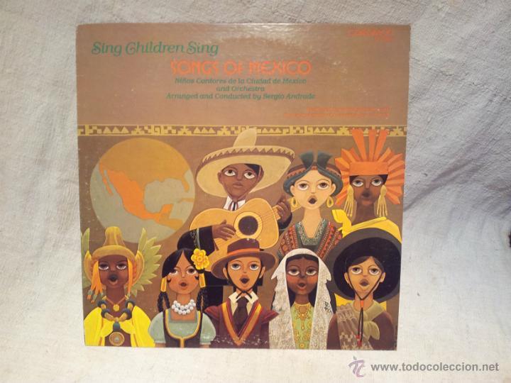 SONGS OF MEXICO..NIÑOS CANTORES CIUDAD DE MEXICO 1980 CAEDMON MADE IN USA (Música - Discos - LP Vinilo - Étnicas y Músicas del Mundo)