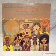 Discos de vinilo: SONGS OF MEXICO..NIÑOS CANTORES CIUDAD DE MEXICO 1980 CAEDMON MADE IN USA. Lote 46508374